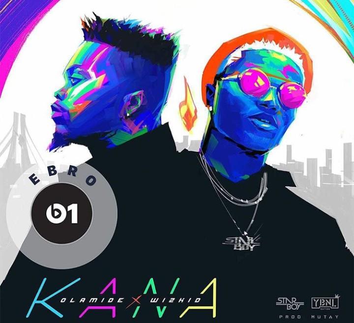 Olamide & Wizkid – Kana