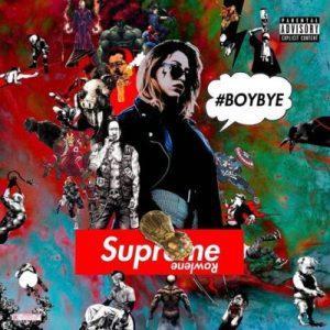 Rowlene – Boy Bye