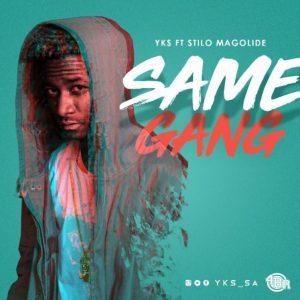 YKS ft. Stilo Magolide – Same Gang
