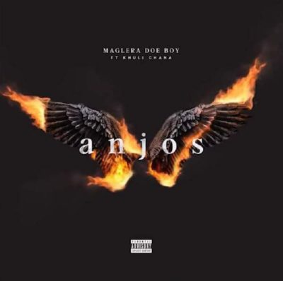 Maglera Doe Boy ft. Khuli Chana - Anjos