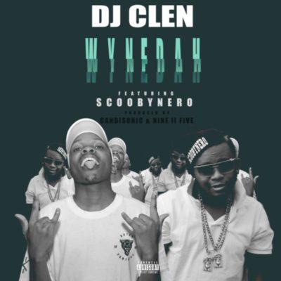 DJ Clen ft. ScoobyNero – WyneDah