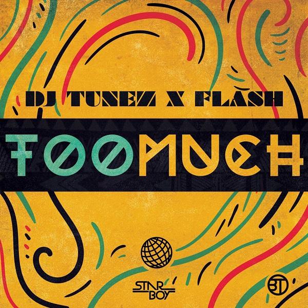 DJ Tunez & Flash – Too Much