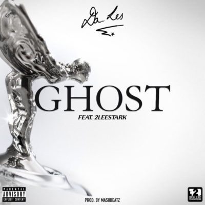 Da L.E.S ft. 2Lee Stark – Ghost