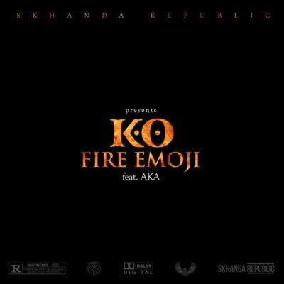 K.O ft. AKA – Fire Emoji
