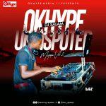 DJ Salam – Okhype Undisputed Mixtape Vol. 2