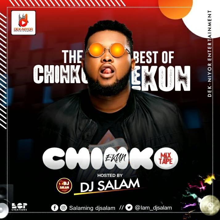 Dj Salam - The Best Of Chinko Ekun Mix