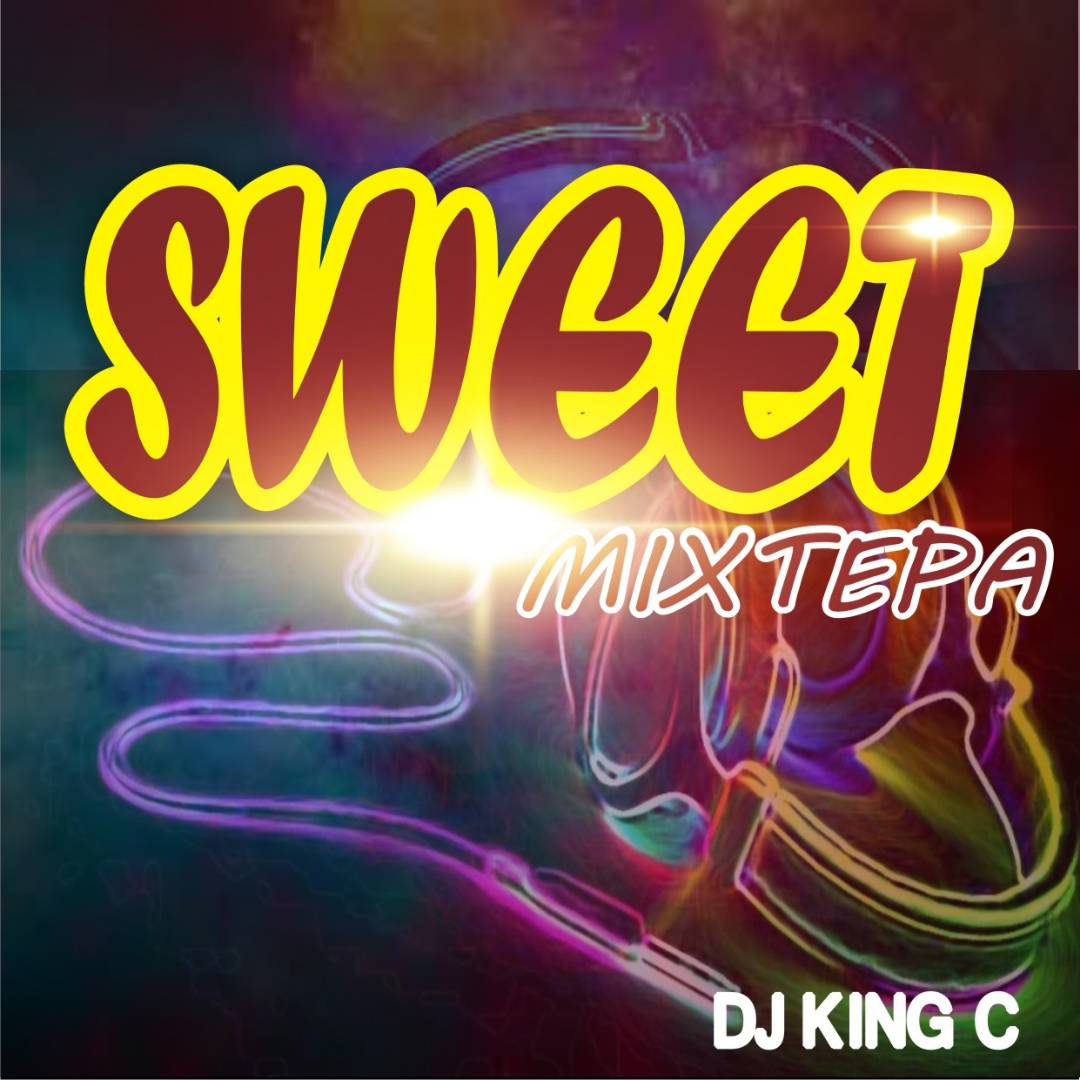 DJ King C - Sweet Mixtape
