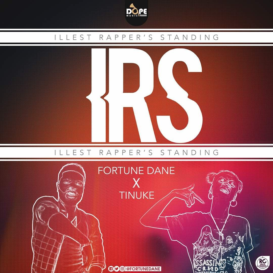 Fortune Dane ft. Tinuke – I.R.S (Illest Rappers Standing)