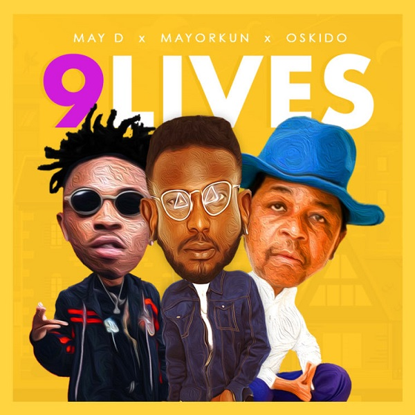 May D ft. Oskido & Mayorkun – 9 Lives