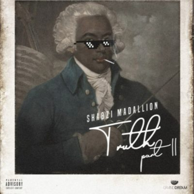 ShabZi Madallion – Truth (Part II)