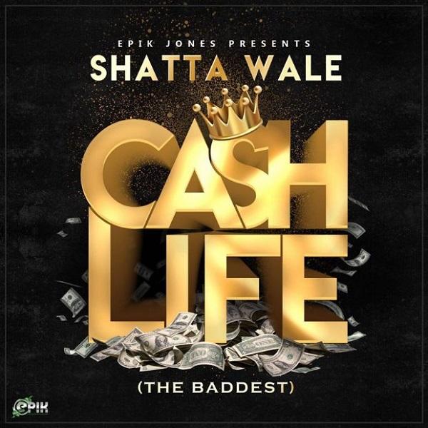 Shatta Wale – Cash Life (The Baddest)