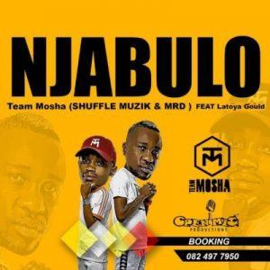 Team Mosha ft. Latoya – Njabulo