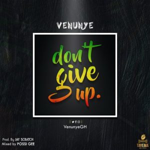 Venunye – Don't Give Up