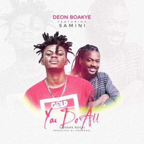 Deon Boakye ft. Samini – You Do All