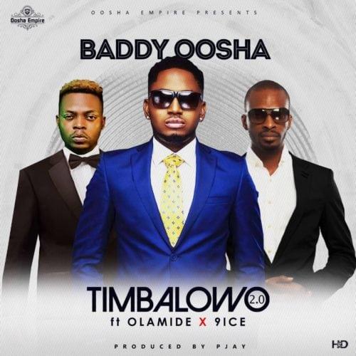 Baddy Oosha ft. Olamide & 9ice – Timbalowo 2.0