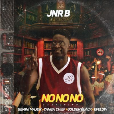 Jnr B ft. Efelow, Golden Black, Yanga Chief & Gemini Major – No No No