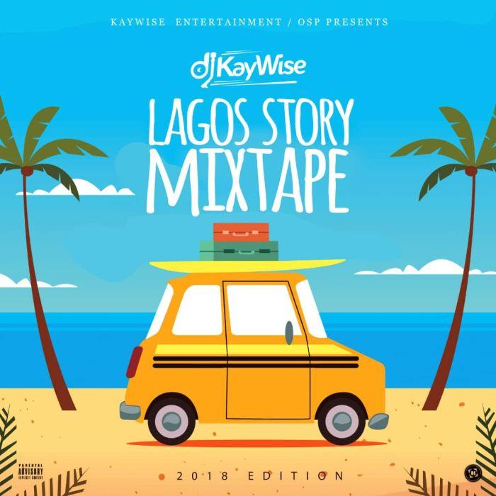 DJ Kaywise – Lagos Story Mix