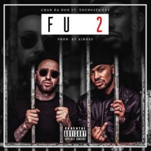 Chad Da Don ft. YoungstaCPT – FU2