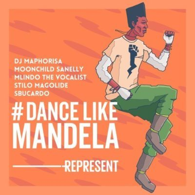 DJ Maphorisa ft. Mlindo The Vocalist, Moonchild Sanelly, Stilo Magolide & Sbucardo Da DJ – Dance Like Mandela