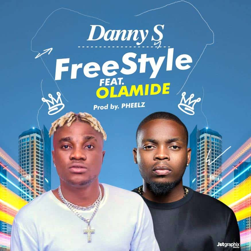 Danny S ft. Olamide – Freestyle