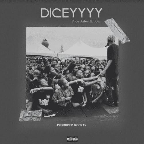 Dice Ailes ft. Soji - Diceyyyy