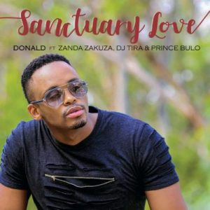 Donald ft. Zanda Zakuza, DJ Tira & Prince Bulo – Sanctuary Love