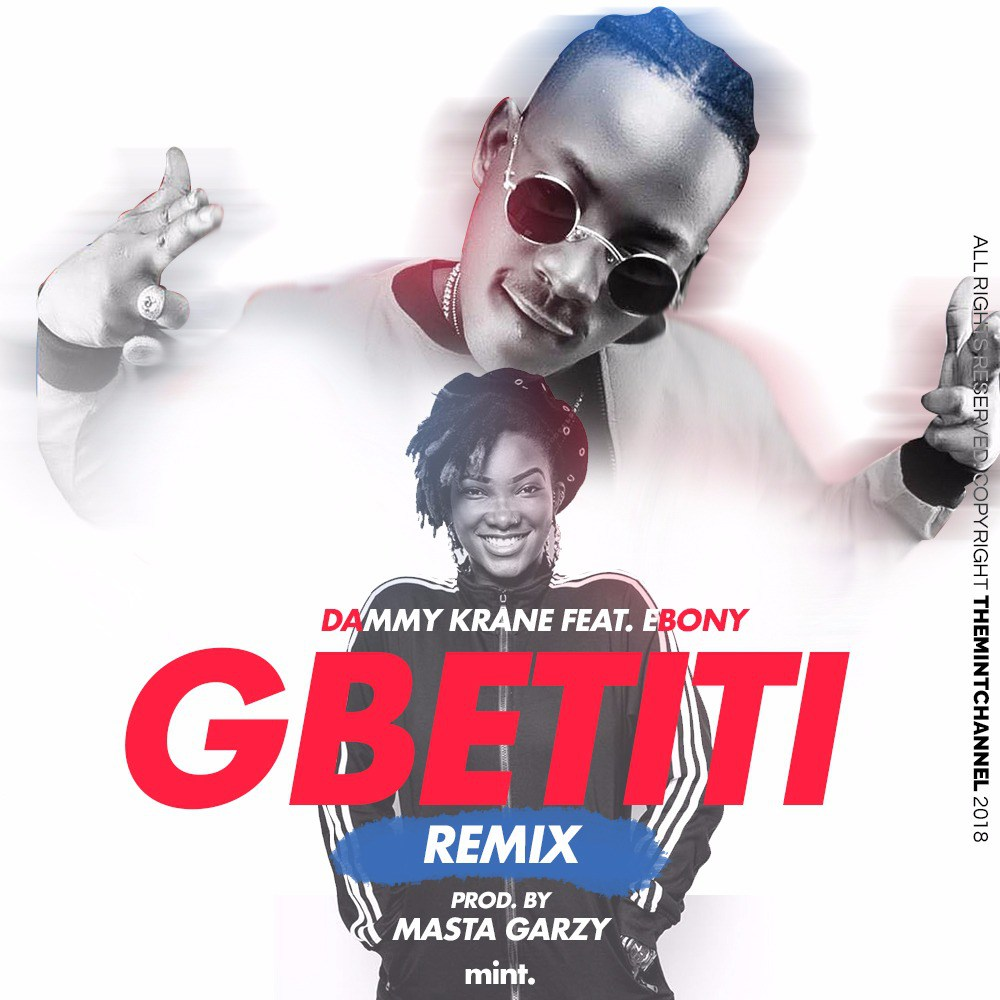 Dammy Krane ft. Ebony – Gbetiti (Remix)