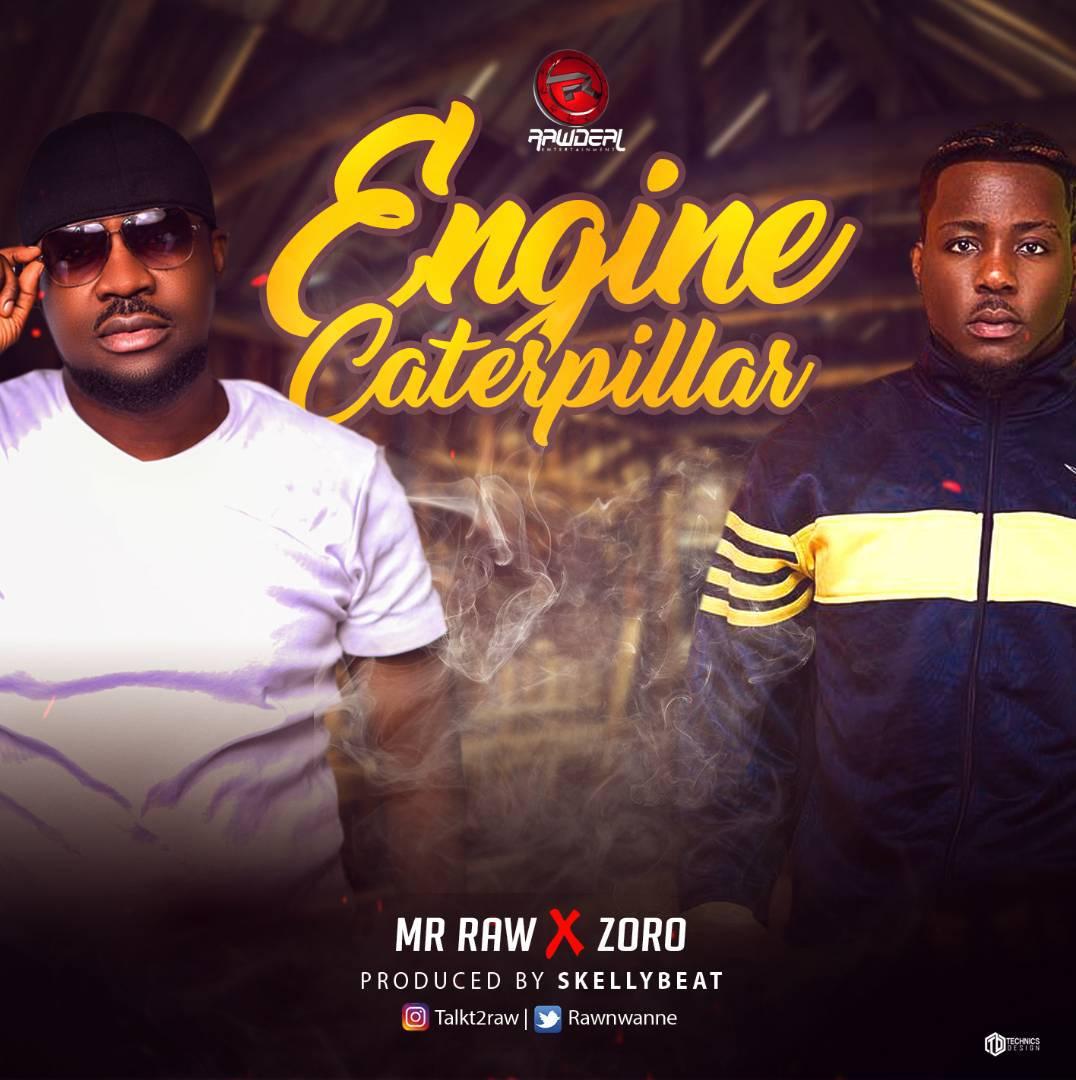 Mr Raw ft. Zoro – Engine Caterpillar