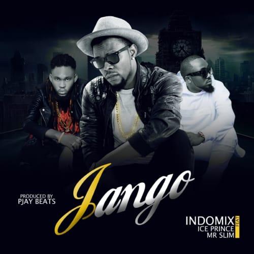 Indomix ft. Ice Prince & Mr. Slim – Jango