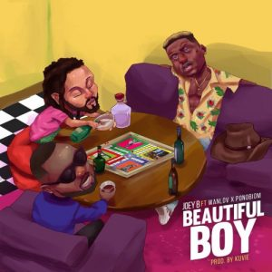 Joey B ft. Yaa Pono & Wanlov – Beautiful Boy