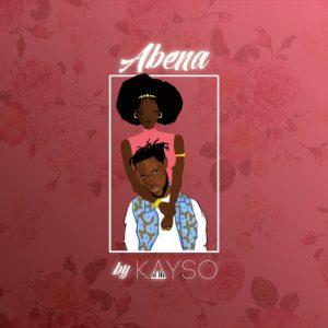 Kayso – Abena (Prod. by Kayso)