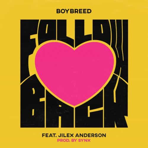 Boybreed ft. Jilex Anderson – Follow Back