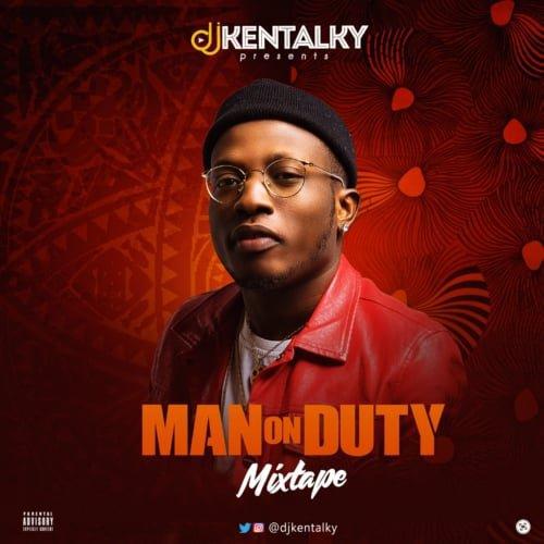 DJ Kentalky – Man On Duty Mixtape