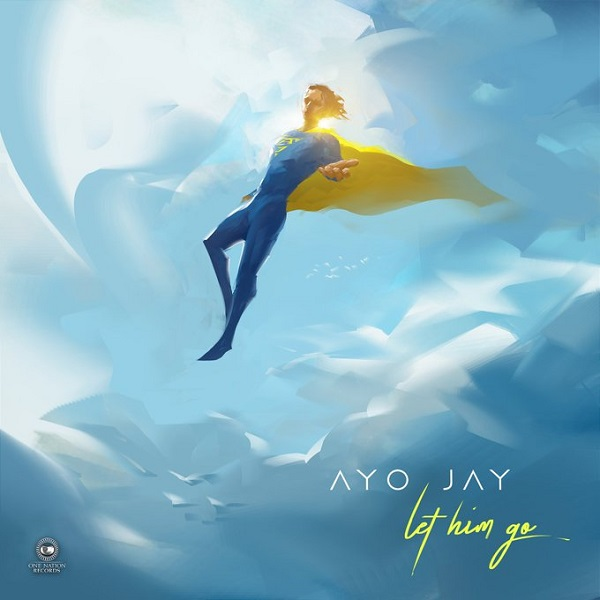 [Music] Ayo Jay – Let Him Go MP3