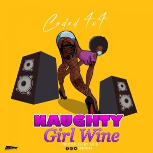Coded (4x4) – Naughty Girl Wine | MP3 Music