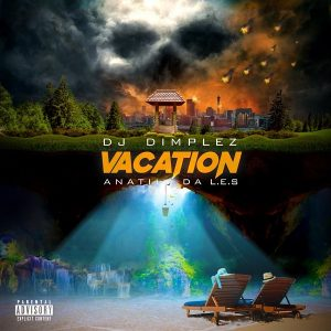 DJ Dimplez ft. Anatii & Da L.E.S – Vacation
