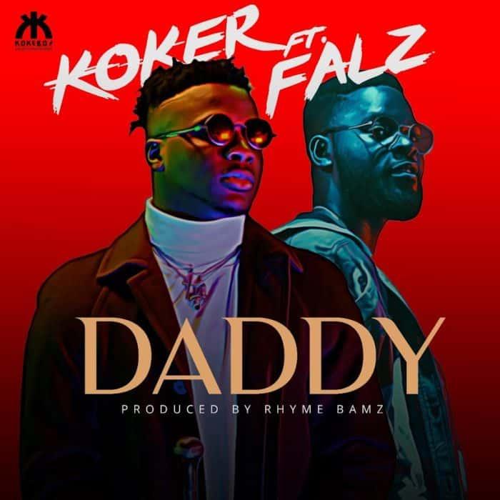 Koker ft. Falz – Daddy