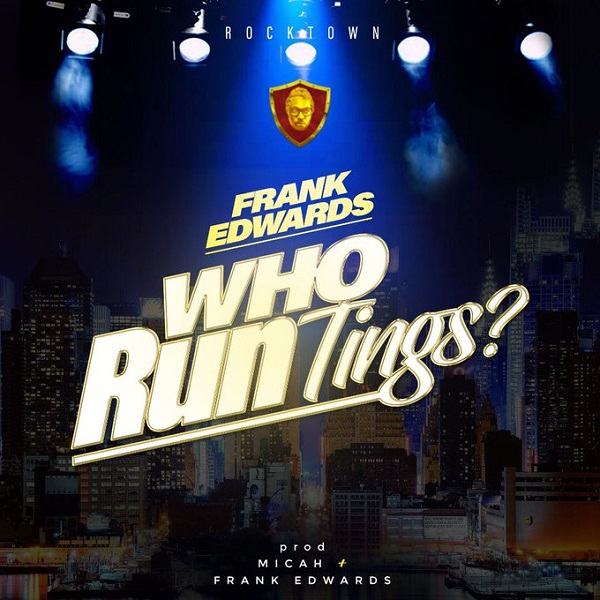 Frank Edwards – Who Run Tings artwork