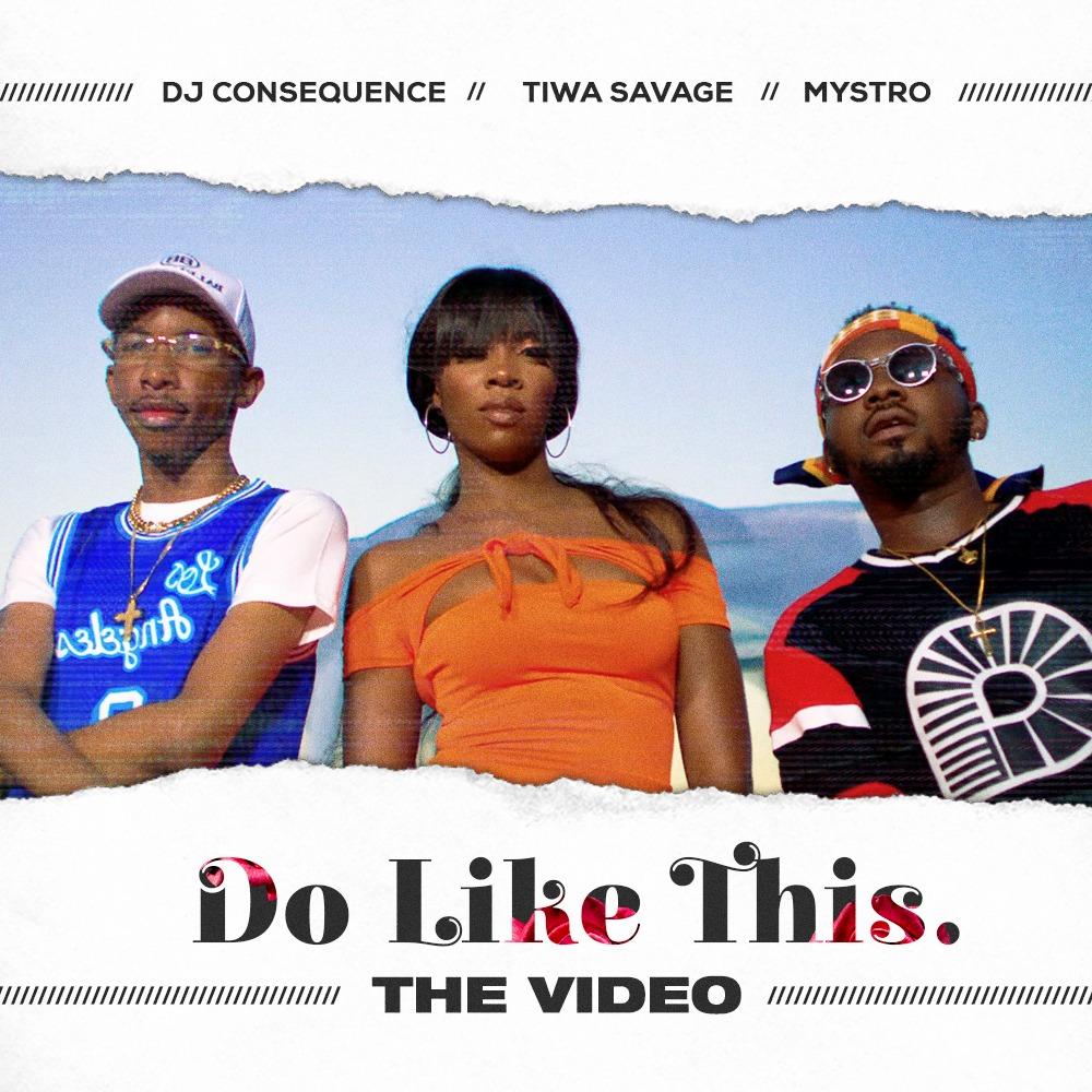 [Video] Consequence, Tiwa Savage & Mystro – Do Like This artwork