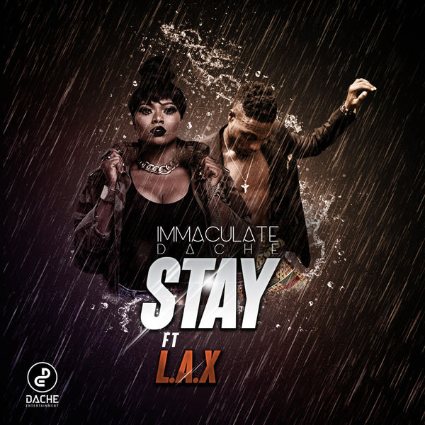 Immaculate Dache ft. L.A.X – Stay MP3