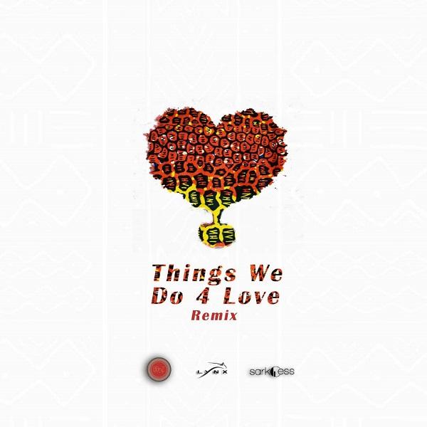 [Music] Kojo Cue & Shaker ft. Sarkodie & KiDi – Things We Do 4 Love (Remix) MP3