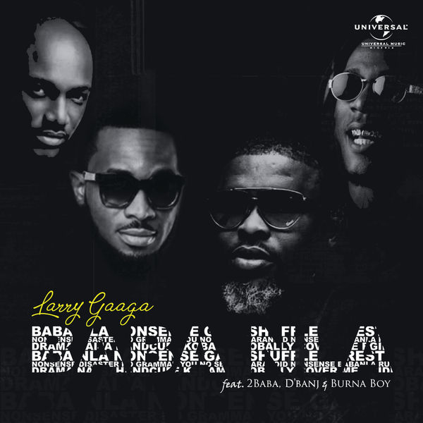[Music] Larry Gaaga ft. Burna Boy, 2Baba & D'banj – Baba Nla MP3