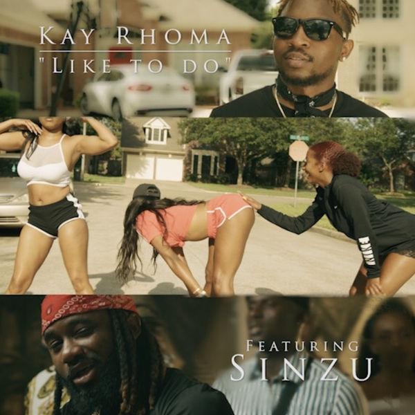 Kay Rhoma ft. Sinzu – Like To Do artwork