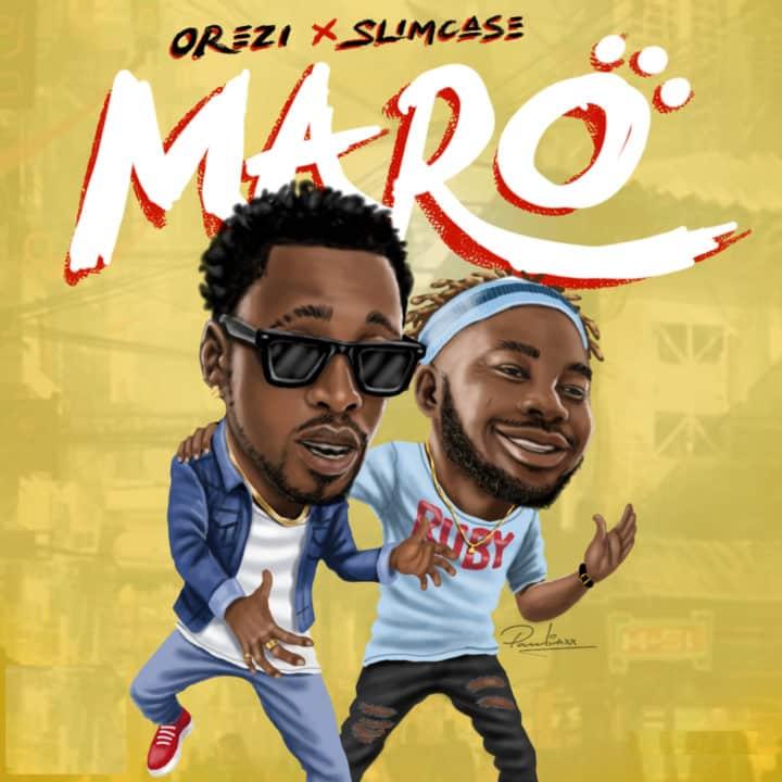 Orezi ft. Slimcase – Maro