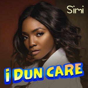 [Music] Simi – I Dun Care MP3