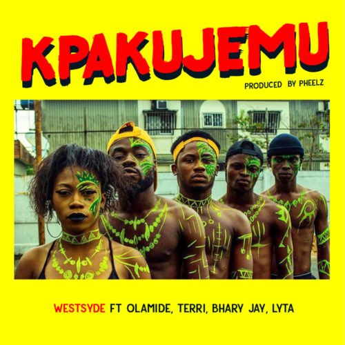 Westsyde ft. Olamide, Terri, Lyta & Bhary Jay – Kpakujemu Artwork