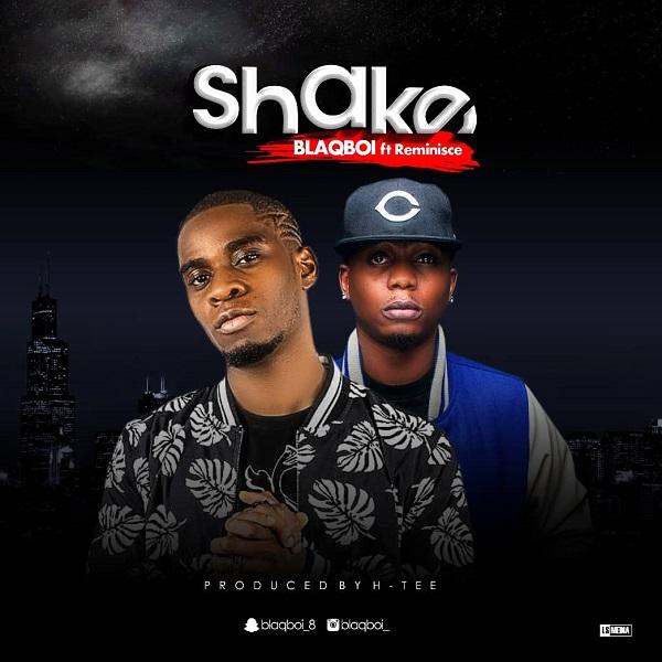Blaqboi ft. Reminisce – Shake artwork