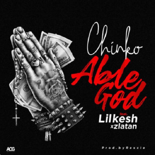 Chinko Ekun ft. Lil Kesh & Zlatan – Able God Artwork