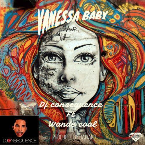 DJ Consequence ft. Wande Coal – Vanessa Baby Artwork