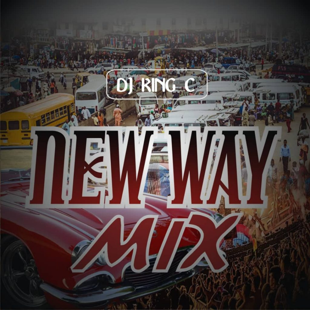 [Mixtape] DJ King C - New Way Mix Artwork